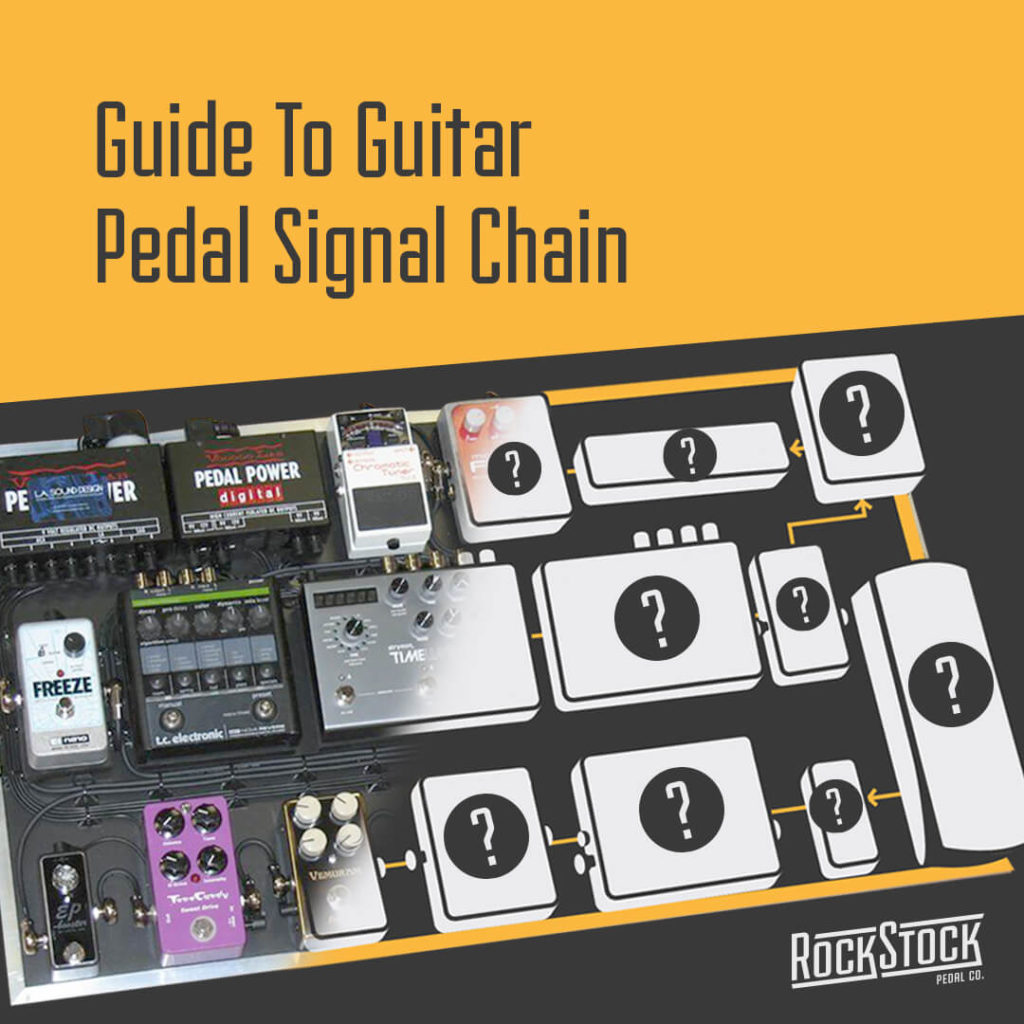 ultimate guide to guitar pedal signal chain blog article