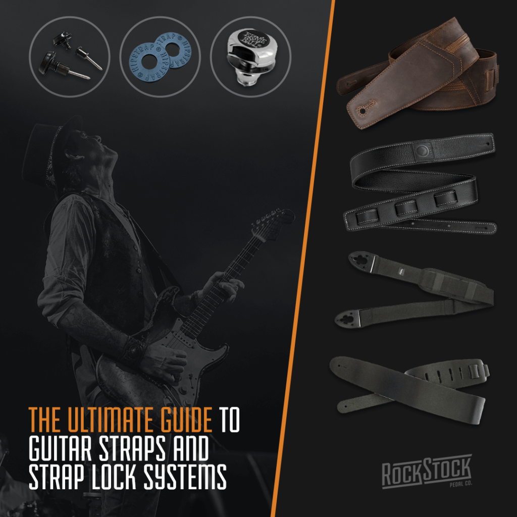 Rock Stock Pedals The Best Straps And Strap Locks For Guitars
